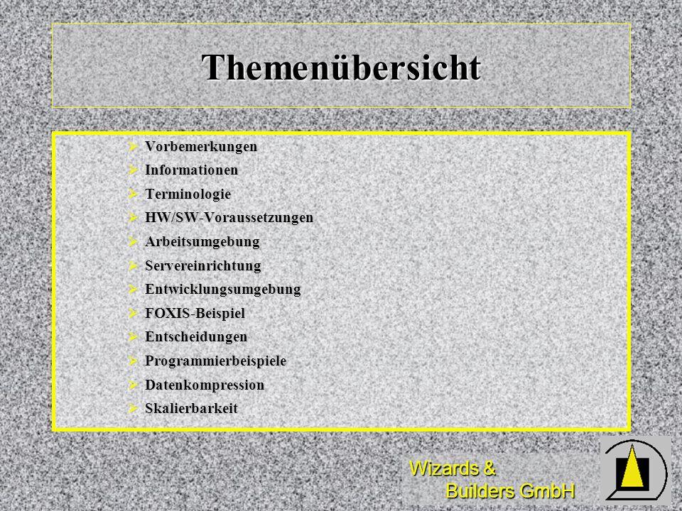 Wizards & Builders GmbH Themenübersicht Vorbemerkungen Vorbemerkungen Informationen Informationen Terminologie Terminologie HW/SW-Voraussetzungen HW/S
