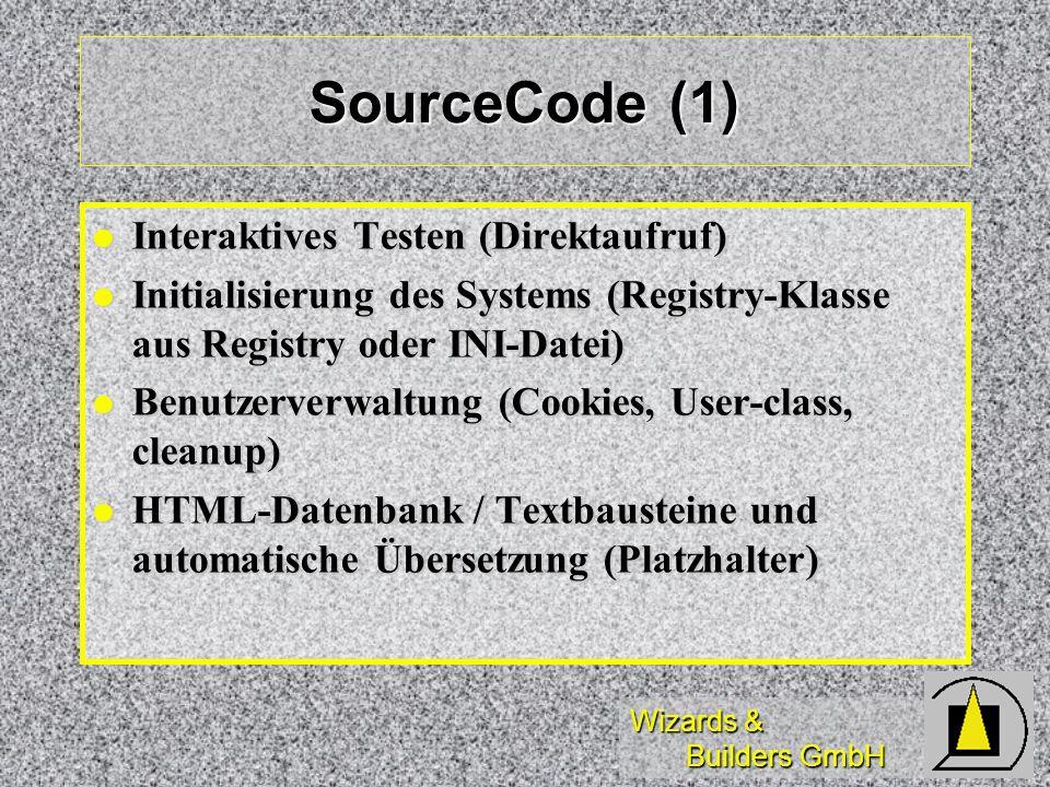 Wizards & Builders GmbH SourceCode (1) Interaktives Testen (Direktaufruf) Interaktives Testen (Direktaufruf) Initialisierung des Systems (Registry-Kla