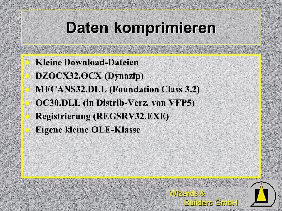Wizards & Builders GmbH Daten komprimieren Kleine Download-Dateien Kleine Download-Dateien DZOCX32.OCX (Dynazip) DZOCX32.OCX (Dynazip) MFCANS32.DLL (F