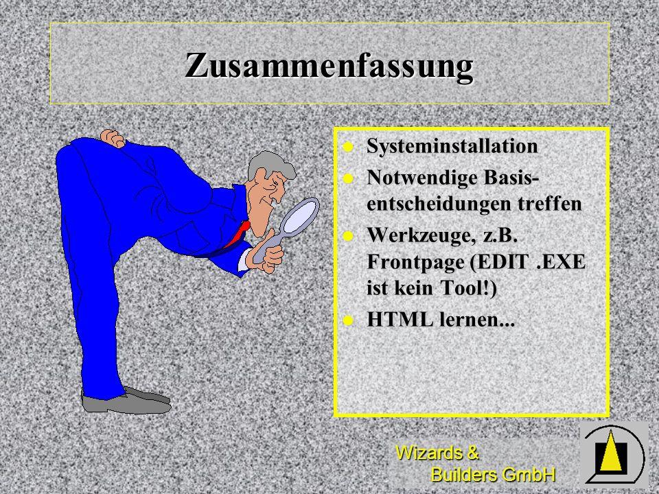 Wizards & Builders GmbH Zusammenfassung Systeminstallation Systeminstallation Notwendige Basis- entscheidungen treffen Notwendige Basis- entscheidunge