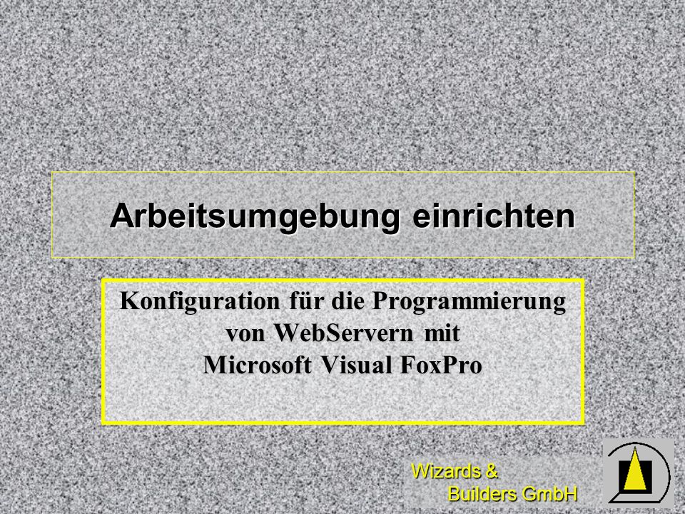 Wizards & Builders GmbH Arbeitsumgebung (1) Server sperren (sofern möglich...) Server sperren (sofern möglich...) Anlegen eines eigenen Administrator-Accounts Anlegen eines eigenen Administrator-Accounts Shortcut:INETMGR Shortcut:INETMGR Shortcut:KILL INETINFO Shortcut:KILL INETINFO Shortcut:REGSRV32 Shortcut:REGSRV32 Shortcut:DCOMCNFG Shortcut:DCOMCNFG Shortcut:OLE2VW32 Shortcut:OLE2VW32