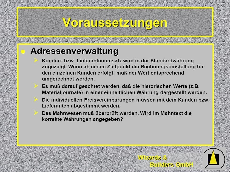 Wizards & Builders GmbH Voraussetzungen Adressenverwaltung Adressenverwaltung Kunden- bzw.