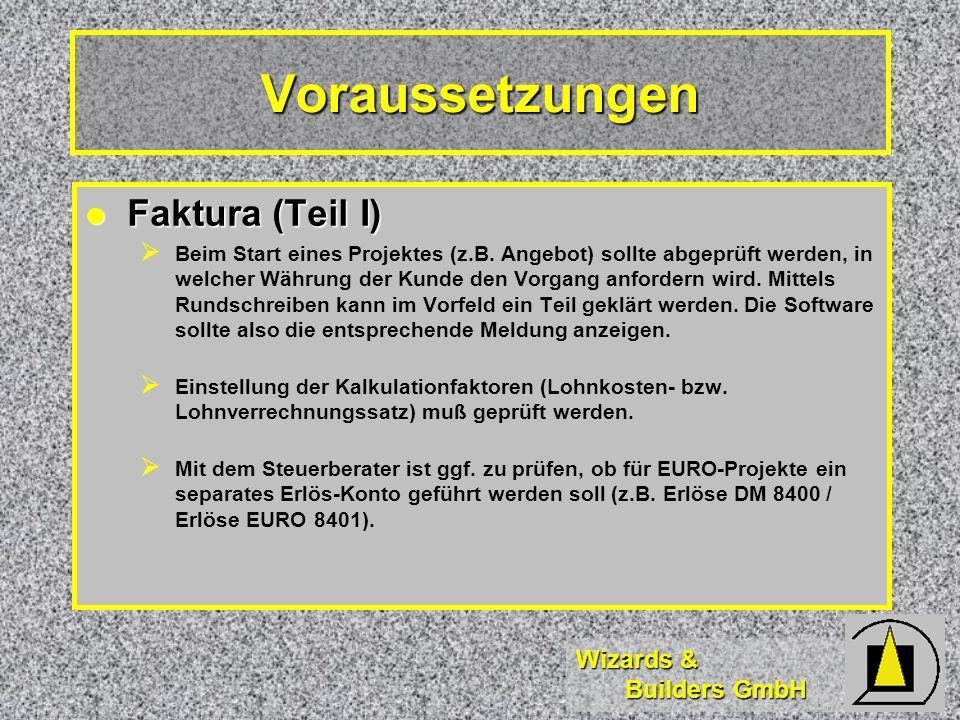 Wizards & Builders GmbH Voraussetzungen Faktura (Teil I) Faktura (Teil I) Beim Start eines Projektes (z.B.