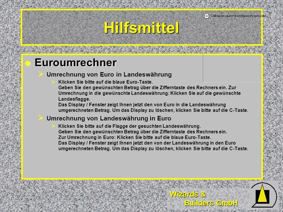 Wizards & Builders GmbH Hilfsmittel Euroumrechner Euroumrechner Umrechnung von Euro in Landeswährung Klicken Sie bitte auf die blaue Euro-Taste.