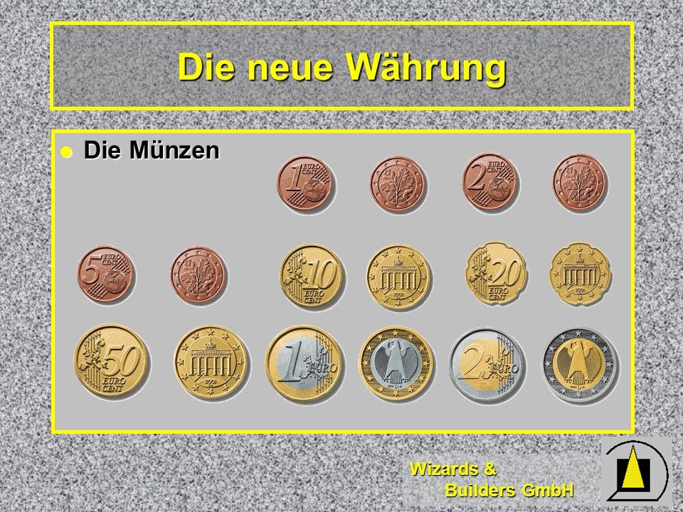 Wizards & Builders GmbH Die neue Währung Die Münzen Die Münzen