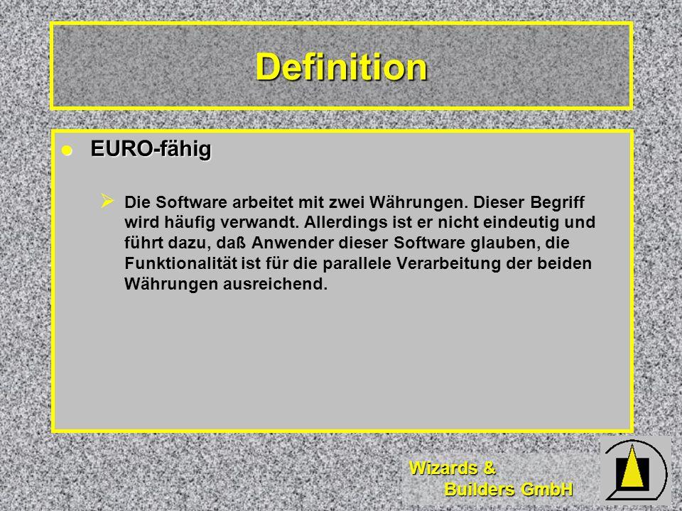 Wizards & Builders GmbH Definition Mehrwährungsfähig Mehrwährungsfähig Die Software erlaubt es, mit mehreren Währungen parallel zu arbeiten (nicht nur Umrechnung zwischen DM und EUR).