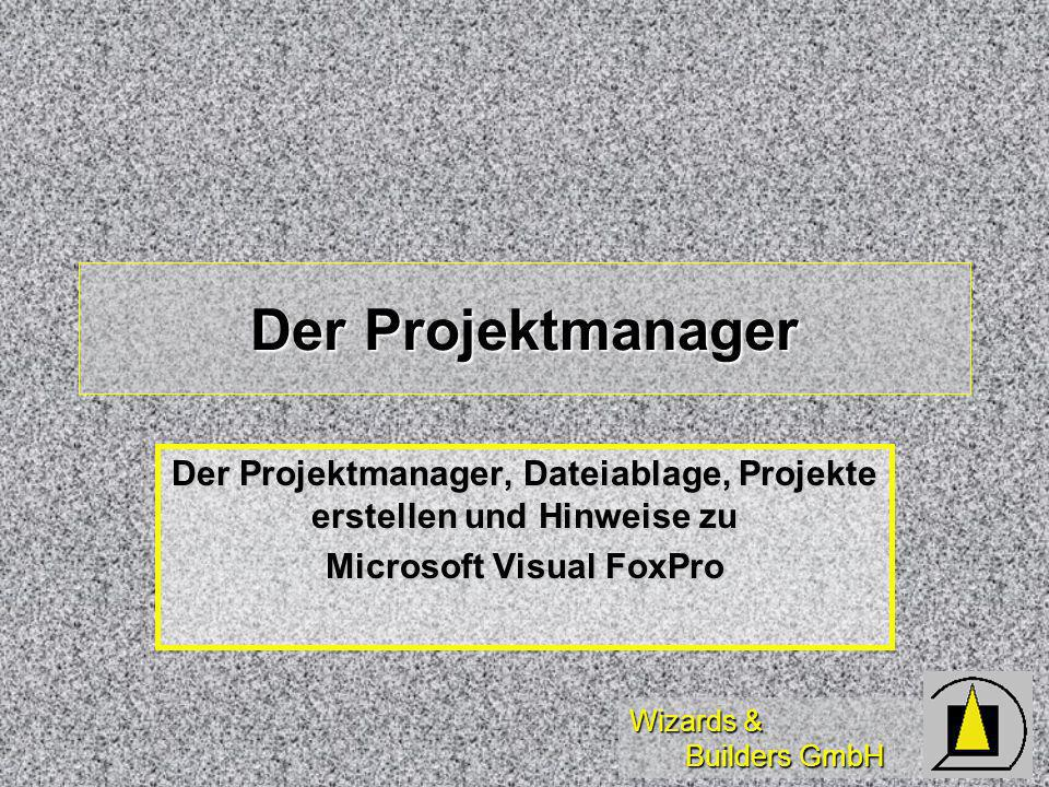 Wizards & Builders GmbH Visual Source Safe Integration von Visual Source Safe für Source Control unter Microsoft Visual FoxPro