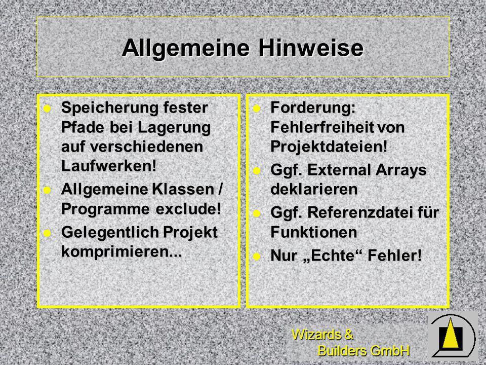 Wizards & Builders GmbH Allgemeine Hinweise Speicherung fester Pfade bei Lagerung auf verschiedenen Laufwerken.