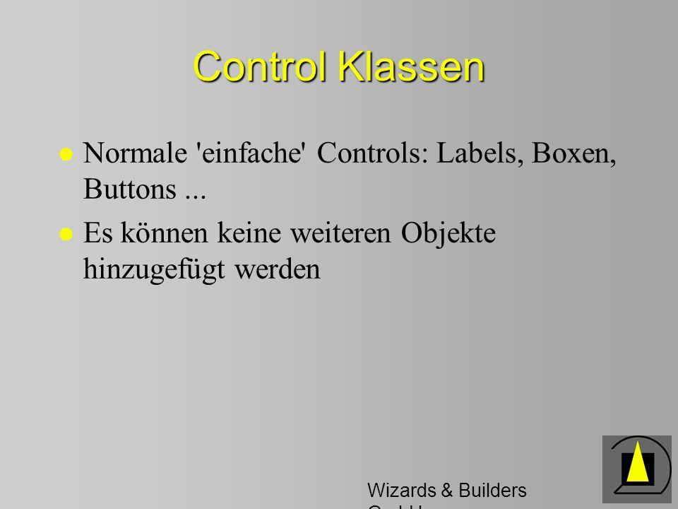 Wizards & Builders GmbH Control Klassen l Normale einfache Controls: Labels, Boxen, Buttons...