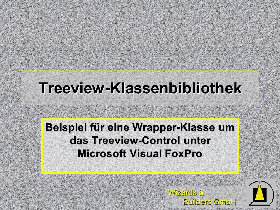 Wizards & Builders GmbH Treeview-Klassenbibliothek Beispiel für eine Wrapper-Klasse um das Treeview-Control unter Microsoft Visual FoxPro