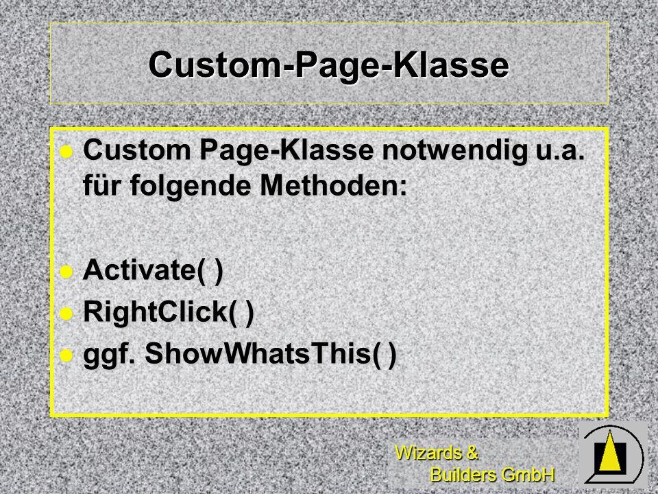 Wizards & Builders GmbH Custom-Page-Klasse Custom Page-Klasse notwendig u.a. für folgende Methoden: Custom Page-Klasse notwendig u.a. für folgende Met