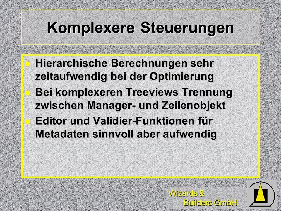 Wizards & Builders GmbH Komplexere Steuerungen Hierarchische Berechnungen sehr zeitaufwendig bei der Optimierung Hierarchische Berechnungen sehr zeita