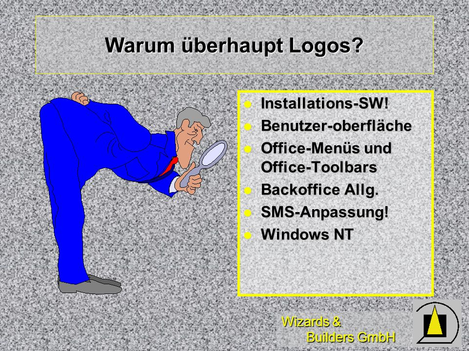 Wizards & Builders GmbH Warum überhaupt Logos. Installations-SW.