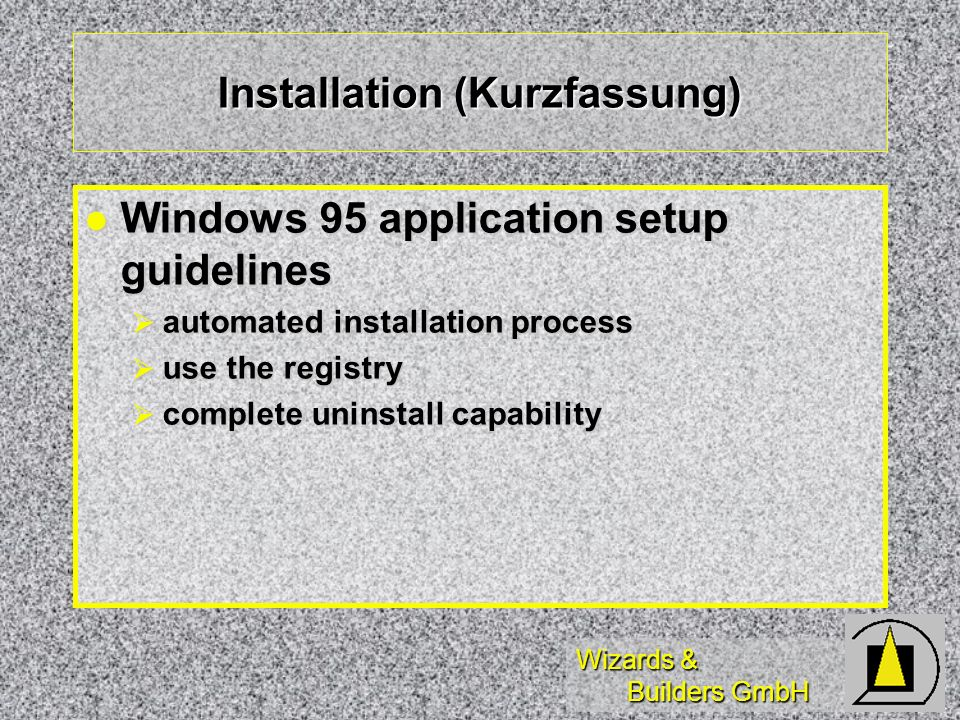 Wizards & Builders GmbH Uses Long File Names The application must use long file names.