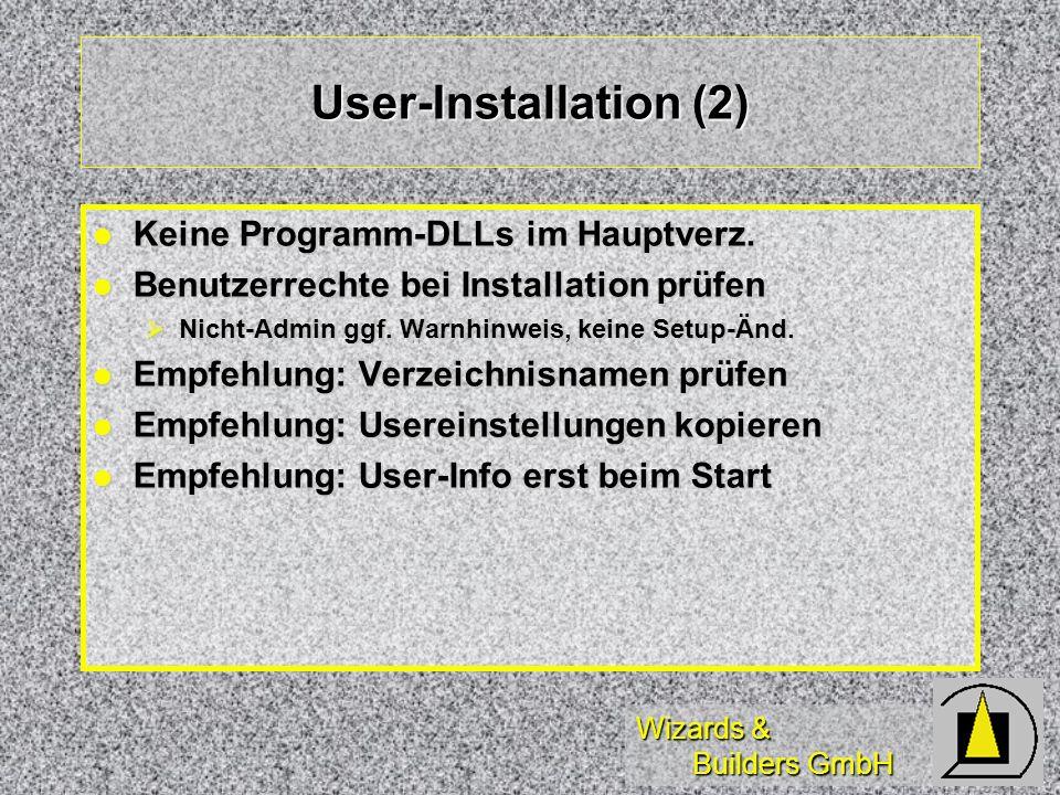 Wizards & Builders GmbH User-Installation (2) Keine Programm-DLLs im Hauptverz.