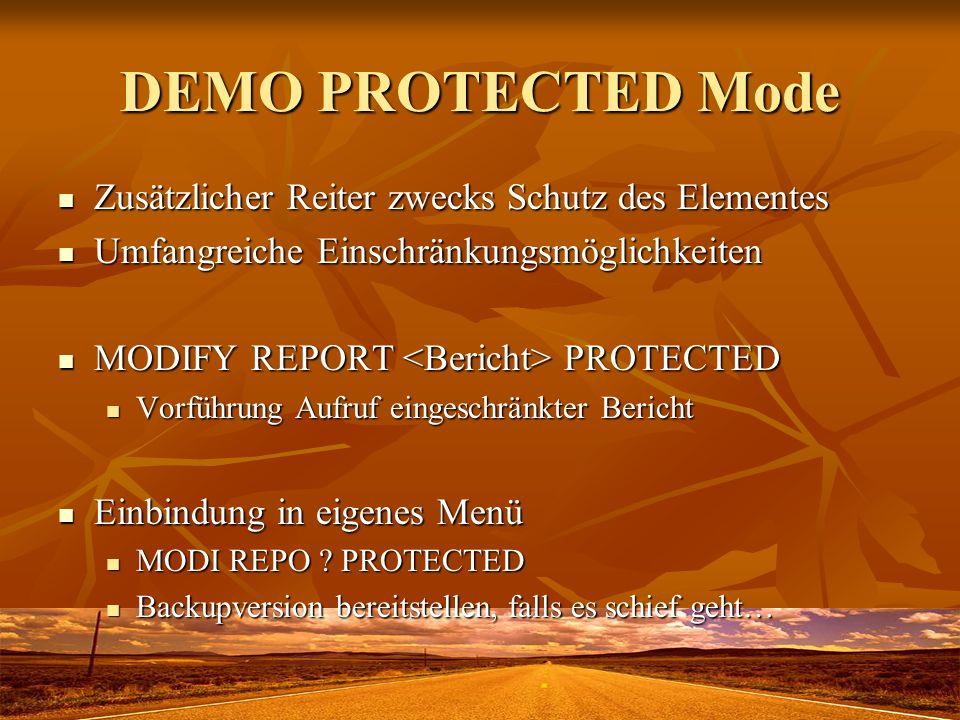 DEMO PROTECTED Mode Zusätzlicher Reiter zwecks Schutz des Elementes Zusätzlicher Reiter zwecks Schutz des Elementes Umfangreiche Einschränkungsmöglich