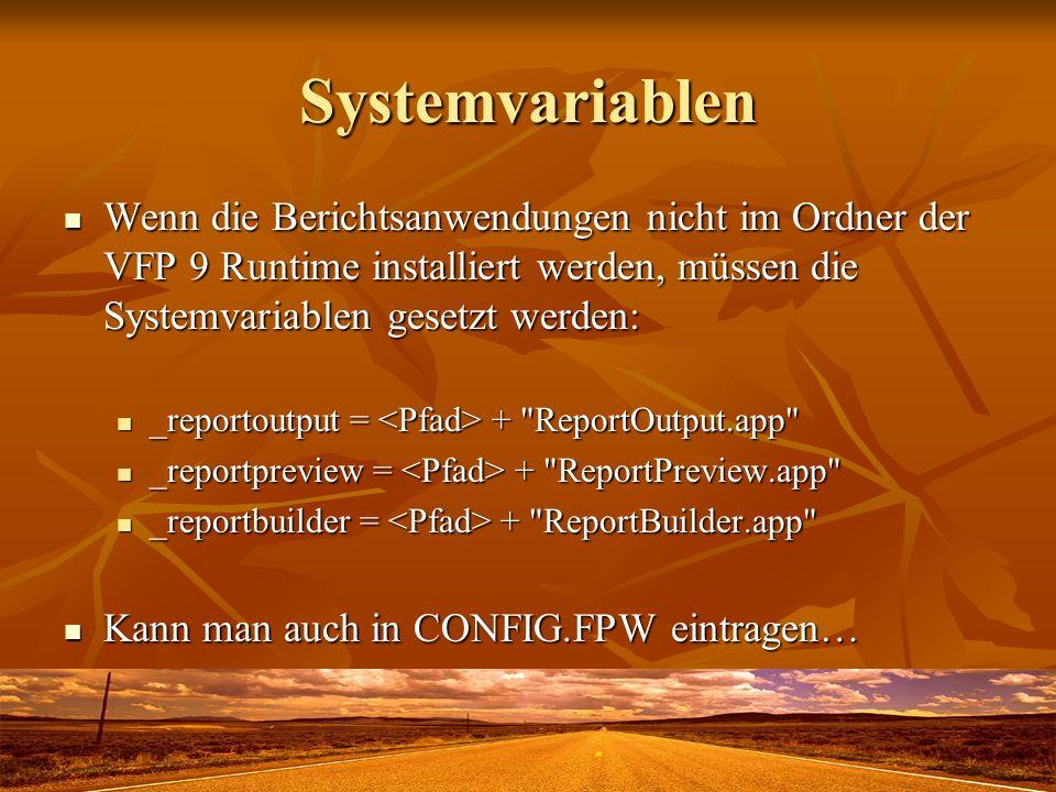 Systemvariablen Wenn die Berichtsanwendungen nicht im Ordner der VFP 9 Runtime installiert werden, müssen die Systemvariablen gesetzt werden: Wenn die