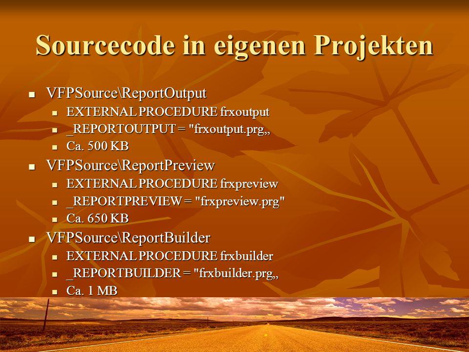 Sourcecode in eigenen Projekten VFPSource\ReportOutput VFPSource\ReportOutput EXTERNAL PROCEDURE frxoutput EXTERNAL PROCEDURE frxoutput _REPORTOUTPUT