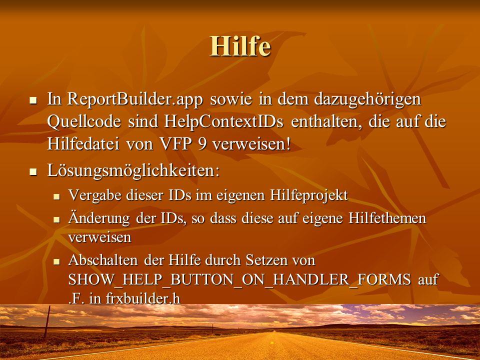 Hilfe In ReportBuilder.app sowie in dem dazugehörigen Quellcode sind HelpContextIDs enthalten, die auf die Hilfedatei von VFP 9 verweisen! In ReportBu