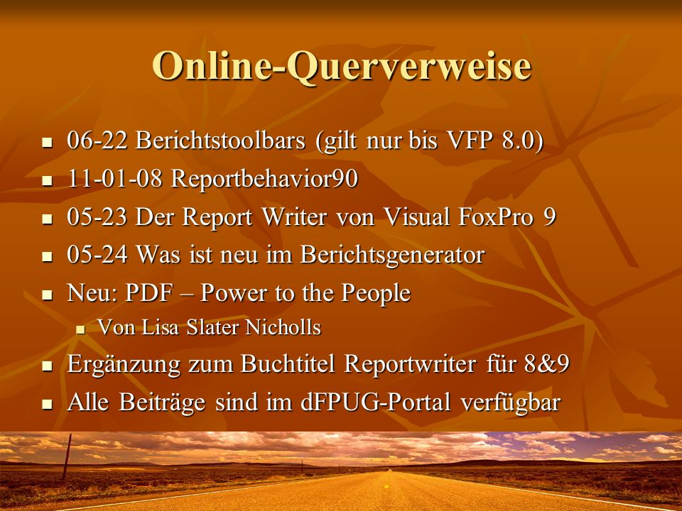 Online-Querverweise 06-22 Berichtstoolbars (gilt nur bis VFP 8.0) 06-22 Berichtstoolbars (gilt nur bis VFP 8.0) 11-01-08 Reportbehavior90 11-01-08 Rep