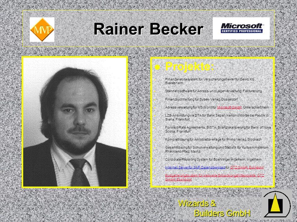 Wizards & Builders GmbH Rainer Becker Projekte: Finanzanalysesystem für Versicherungsmakler für Dewo KG, Biebesheim Standardsoftware für Adress- und L