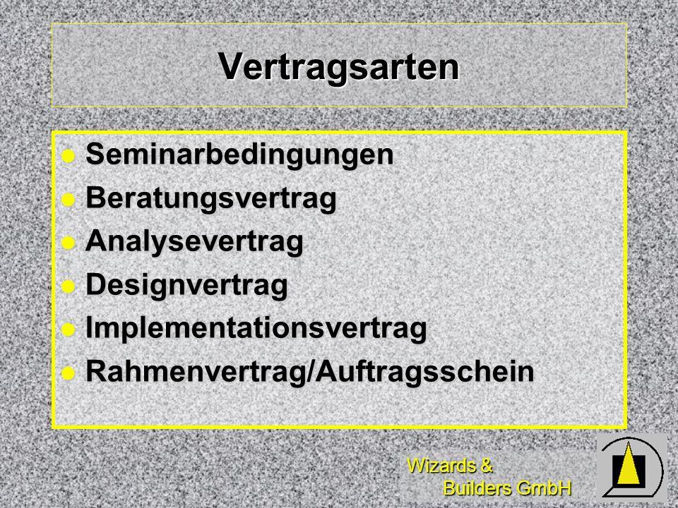 Wizards & Builders GmbH Vertragsarten Seminarbedingungen Seminarbedingungen Beratungsvertrag Beratungsvertrag Analysevertrag Analysevertrag Designvert