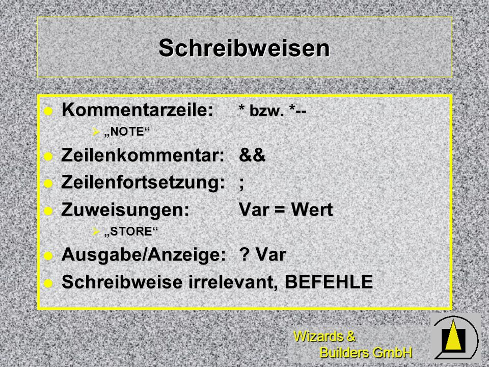 Wizards & Builders GmbH Schreibweisen Kommentarzeile: * bzw.