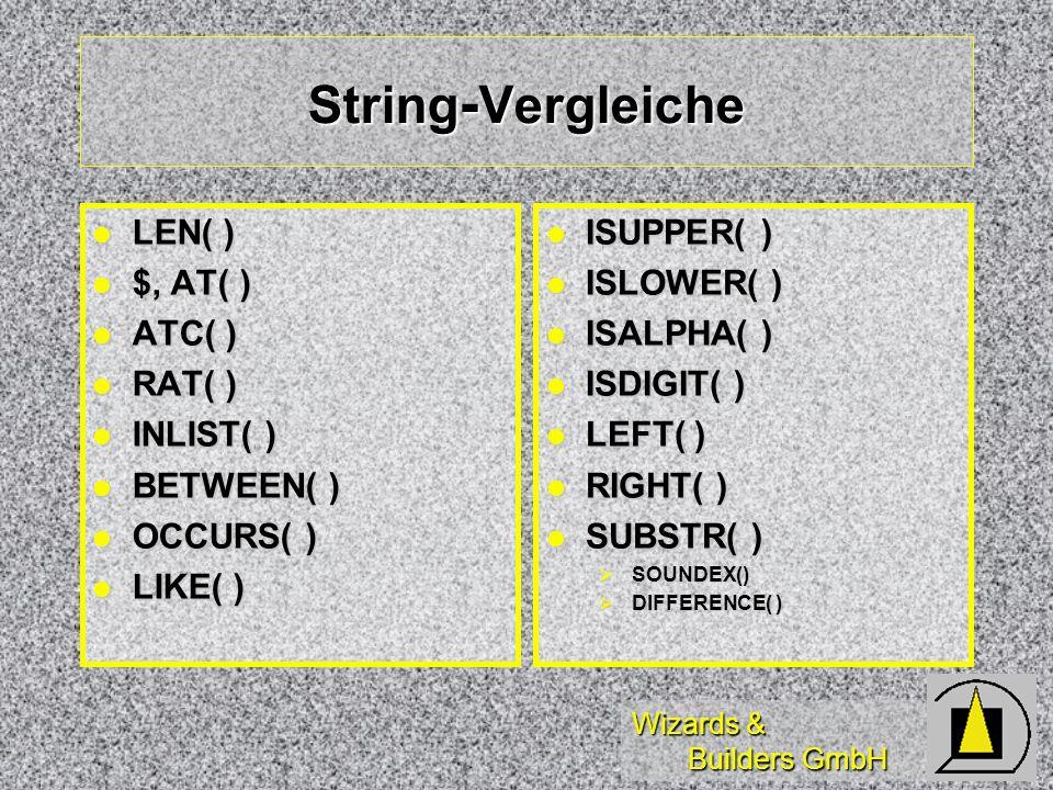Wizards & Builders GmbH String - Formatierung RTRIM( ), TRIM( ) RTRIM( ), TRIM( ) LTRIM( ) LTRIM( ) ALLTRIM( ) ALLTRIM( ) PADL( ) PADL( ) PADR( ) PADR( ) PADC( ) PADC( ) SPACE() SPACE() REPLICATE( ) REPLICATE( ) UPPER( ) UPPER( ) LOWER( ) LOWER( ) PROPER( ) PROPER( ) STRTRAN( ) STRTRAN( ) CHRTRAN() CHRTRAN() TRANSFORM( ) TRANSFORM( )