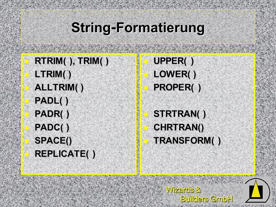 Wizards & Builders GmbH Variablen/Namenskonventionen (3) IntegerPrefix: i(n) IntegerPrefix: i(n) Object / ObjektPrefix: o(o) Object / ObjektPrefix: o(o) Unknown / UnbekanntPrefix: u(u) Unknown / UnbekanntPrefix: u(u) Prefix: x(u) FensternamenPrefix: w FensternamenPrefix: w