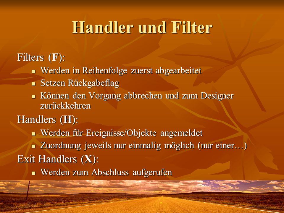 Handler und Filter Filters (F): Werden in Reihenfolge zuerst abgearbeitet Werden in Reihenfolge zuerst abgearbeitet Setzen Rückgabeflag Setzen Rückgab