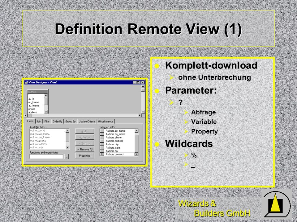 Wizards & Builders GmbH Definition Remote View (1) Komplett-download Komplett-download ohne Unterbrechung ohne Unterbrechung Parameter: Parameter: .