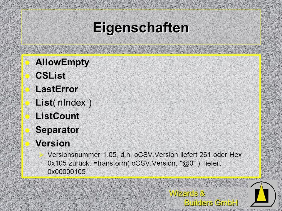 Wizards & Builders GmbH Eigenschaften AllowEmpty CSList LastError List( nIndex ) ListCount Separator Version Versionsnummer 1.05, d.h.