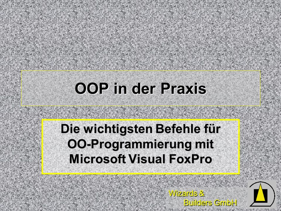 Wizards & Builders GmbH Syntax Adressierung (1) objectvariable.control.property = <> objectvariable.control.property = <> THIS.