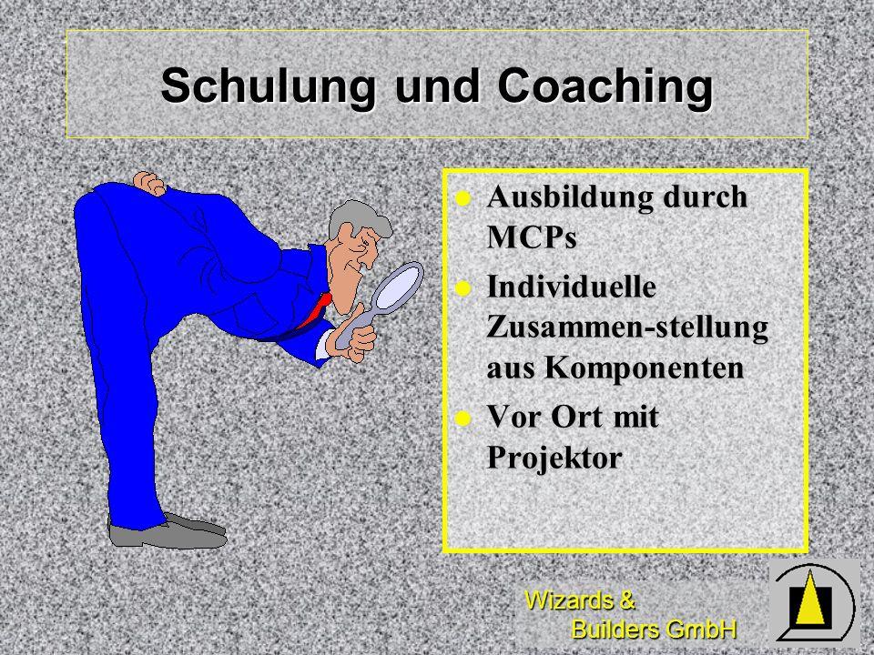 Wizards & Builders GmbH Schulung und Coaching Ausbildung durch MCPs Ausbildung durch MCPs Individuelle Zusammen-stellung aus Komponenten Individuelle