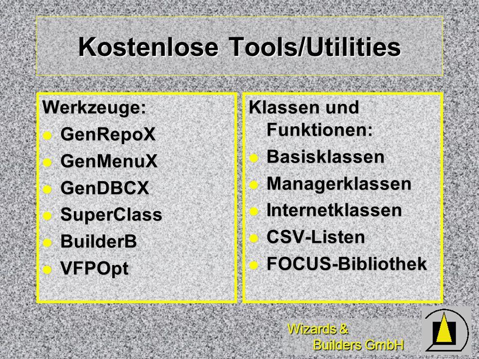 Wizards & Builders GmbH Kostenlose Tools/Utilities Werkzeuge: GenRepoX GenRepoX GenMenuX GenMenuX GenDBCX GenDBCX SuperClass SuperClass BuilderB Build