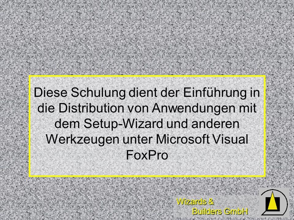 Wizards & Builders GmbH Diese Schulung dient der Einführung in die Distribution von Anwendungen mit dem Setup-Wizard und anderen Werkzeugen unter Micr