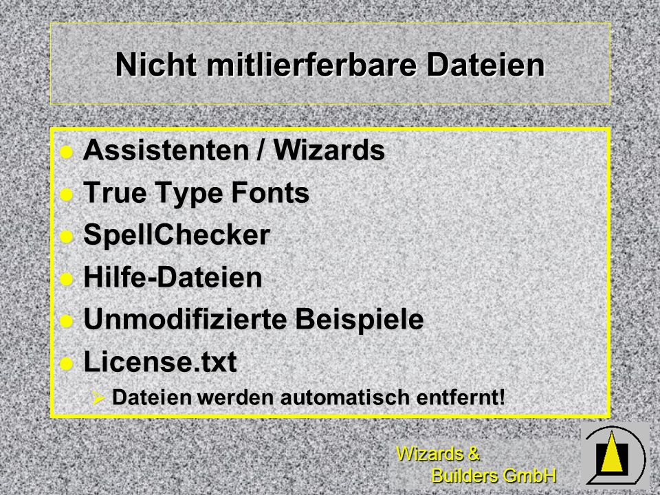 Wizards & Builders GmbH Nicht mitlierferbare Dateien Assistenten / Wizards Assistenten / Wizards True Type Fonts True Type Fonts SpellChecker SpellChe