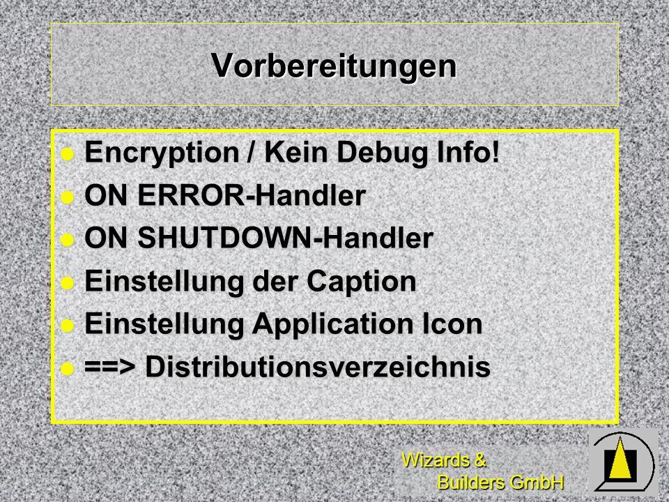 Wizards & Builders GmbH Vorbereitungen Encryption / Kein Debug Info.