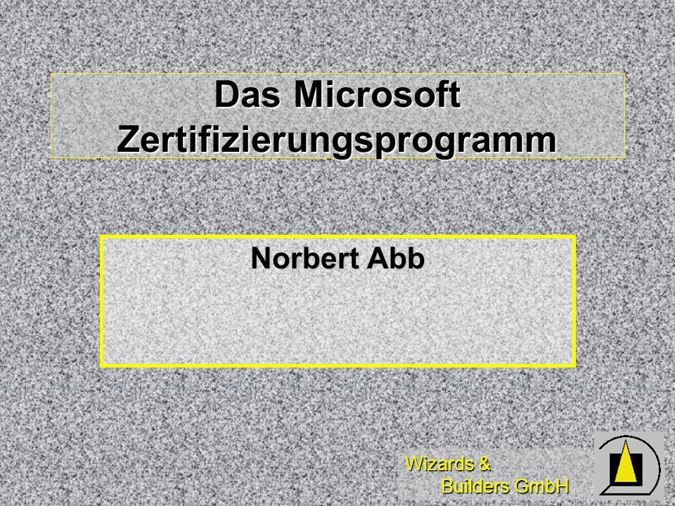 Wizards & Builders GmbH Das Microsoft Zertifizierungsprogramm Norbert Abb