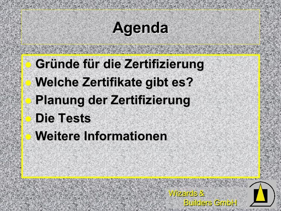 Wizards & Builders GmbH Agenda Gründe für die Zertifizierung Gründe für die Zertifizierung Welche Zertifikate gibt es? Welche Zertifikate gibt es? Pla