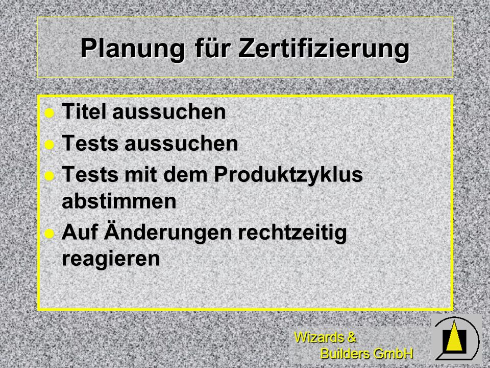 Wizards & Builders GmbH MCSD Anforderungen Analyzing Requirements Analyzing Requirements Ein Desktop, ein distributed Test Ein Desktop, ein distributed Test VB, VFP, C++ VB, VFP, C++ Ein weiterer Test Ein weiterer Test Einer der bereits erwähnten, SQL Server, Front Page, Office (VBA), Access, Visual InterDev Einer der bereits erwähnten, SQL Server, Front Page, Office (VBA), Access, Visual InterDev