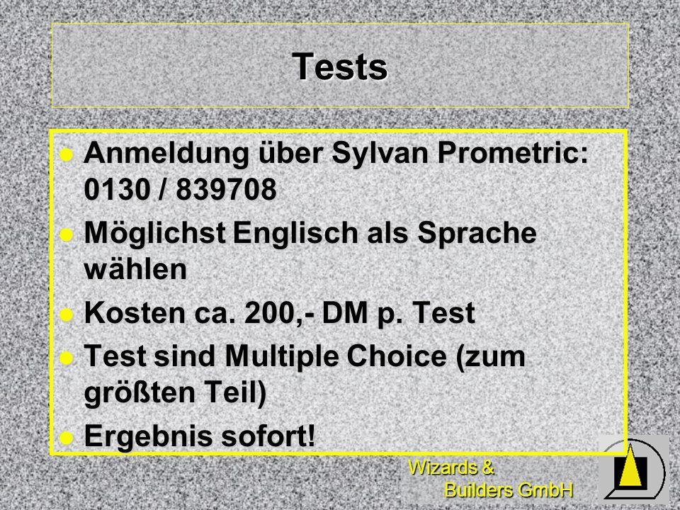 Wizards & Builders GmbH Tests Anmeldung über Sylvan Prometric: 0130 / 839708 Anmeldung über Sylvan Prometric: 0130 / 839708 Möglichst Englisch als Sprache wählen Möglichst Englisch als Sprache wählen Kosten ca.