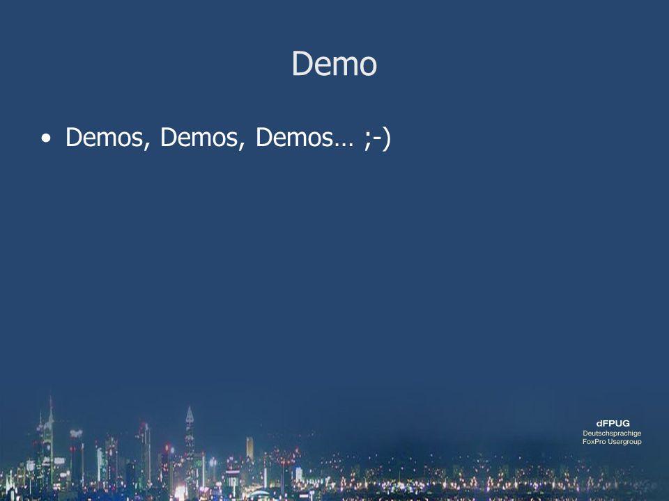 Demo Demos, Demos, Demos… ;-)