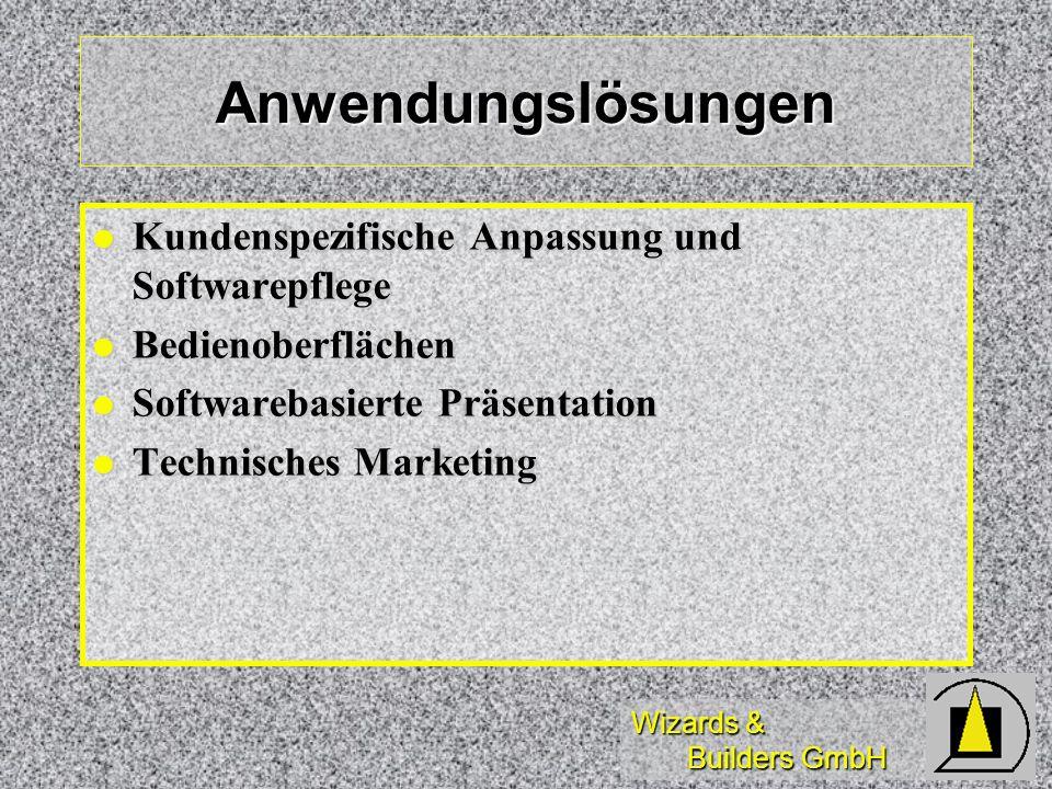 Wizards & Builders GmbH Anwendungslösungen Kundenspezifische Anpassung und Softwarepflege Kundenspezifische Anpassung und Softwarepflege Bedienoberflä