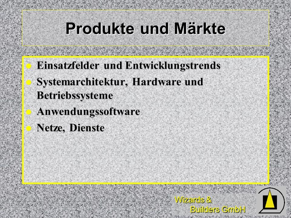 Wizards & Builders GmbH Produkte und Märkte Einsatzfelder und Entwicklungstrends Einsatzfelder und Entwicklungstrends Systemarchitektur, Hardware und