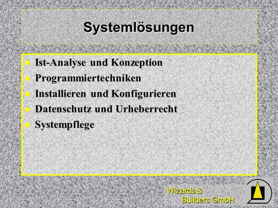 Wizards & Builders GmbH Systementwicklung Analyse und Design Analyse und Design Programmerstellung und -dokumentation Programmerstellung und -dokumentation Schnittstellenkonzepte Schnittstellenkonzepte Testverfahren Testverfahren Schulung
