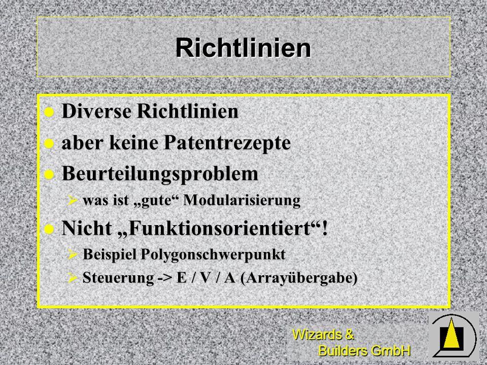 Wizards & Builders GmbH Richtlinien Diverse Richtlinien Diverse Richtlinien aber keine Patentrezepte aber keine Patentrezepte Beurteilungsproblem Beur