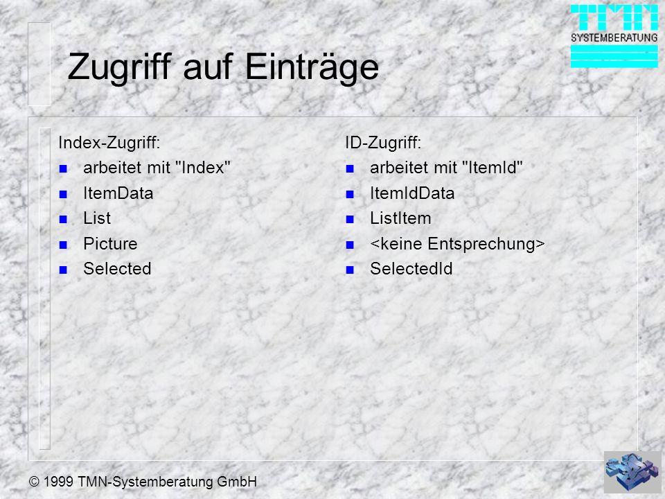 © 1999 TMN-Systemberatung GmbH Zugriff auf Einträge Index-Zugriff: n arbeitet mit