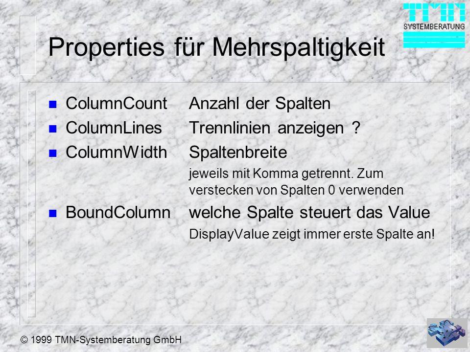 © 1999 TMN-Systemberatung GmbH Properties für Mehrspaltigkeit n ColumnCountAnzahl der Spalten n ColumnLinesTrennlinien anzeigen .