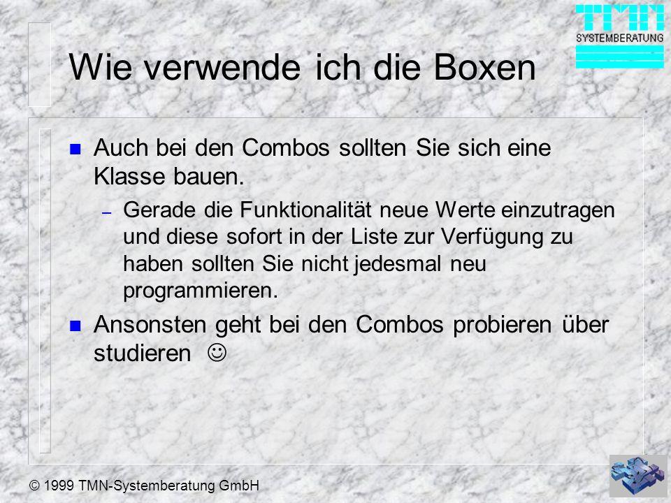 © 1999 TMN-Systemberatung GmbH Wie verwende ich die Boxen n Auch bei den Combos sollten Sie sich eine Klasse bauen.